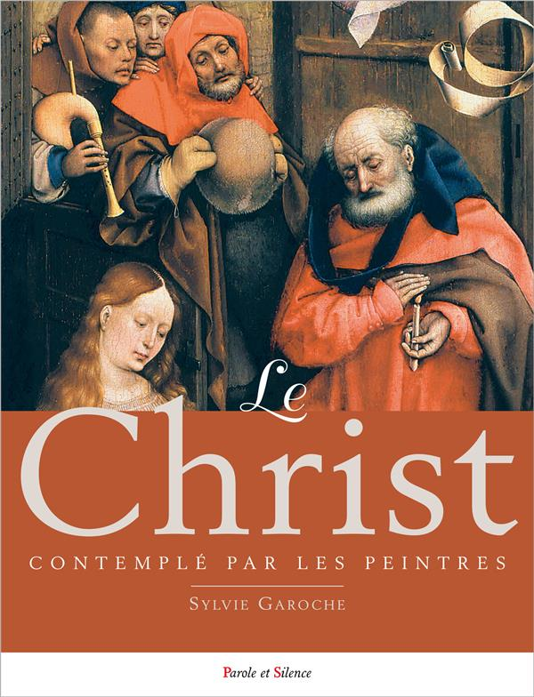 LE CHRIST CONTEMPLE PAR LES PEINTRES